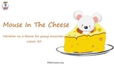 Math and Music, Lesson 20: Mouse In The Cheese
