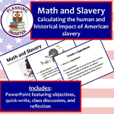 Math and Slavery - cross-curricular reflection on the impact of American Slavery