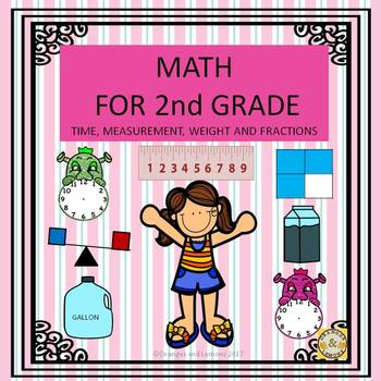 Math for 2nd Grade (Time, Measurement, Weight and Fractions)