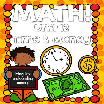 Math for First Grade! Unit 12: Time and Money