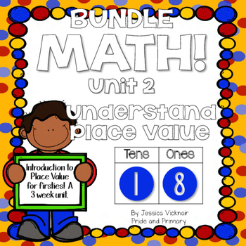 Math for First Grade! Unit 2: Place Value; Lessons and Centers