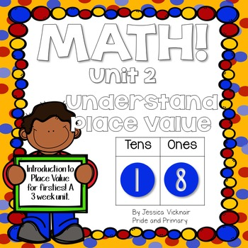 Math for First Grade! Unit 2: Understand Place Value