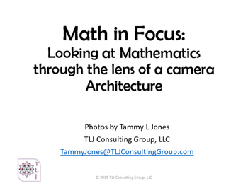 Math in Focus Looking at Mathematics Through the Lens of a Camera