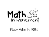 Math in Movement- Place Value to the Hundreds
