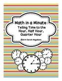 Time (hour, half hour, quarter hour): Minute Math