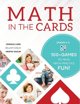 Math in the Cards: The Ultimate Collection of Math Card Games