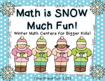 Math is SNOW Much Fun: Winter Math Centers for Bigger Kids
