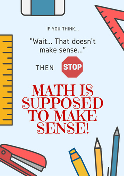 Math is Supposed to Make Sense Poster