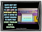 Math may not teach us how to add love or subtract hate.. Classroom Display Kit