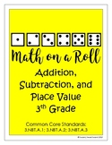 Math on a Roll -- Addition, Subtraction, & Place Value --