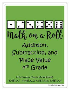 Math on a Roll -- Addition, Subtraction, and Place Value --4th Grade