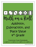 Math on a Roll -- Addition, Subtraction, and Place Value -