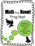 Math the Room Frog Hop! Addition and Subtraction Practice