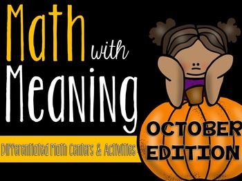 Math with Meaning: Differentiated Math Centers Activities for October
