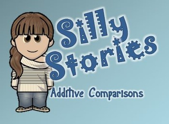 Silly Stories Word Problem Center - Additive Comparison Problems