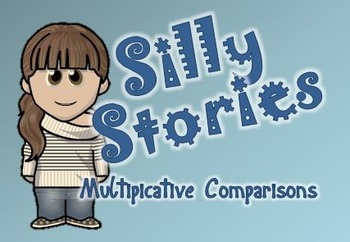 Silly Stories Word Problem Center - Multiplicative Comparison Problems