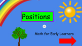 Mathematic Concepts for Early Learners... Positions