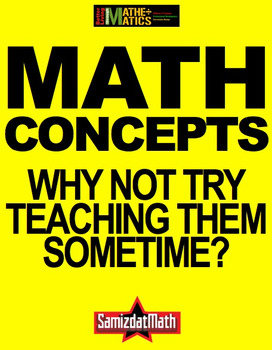 Math Concepts: Why Not Try Teaching Them Sometime? Resources to make teachers smarter and more effective.