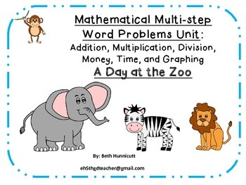 Mathematical Multi-Step Word Problems Unit: A Day at the Zoo