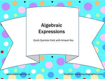 Mathematics: Algebraic Expressions Gr 6 & up Quick Question Pack