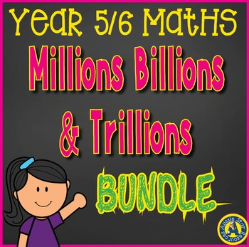 Year 5 & 6 Big Numbers BUNDLE Millions Billions and Trillions SAVE 30%!!!