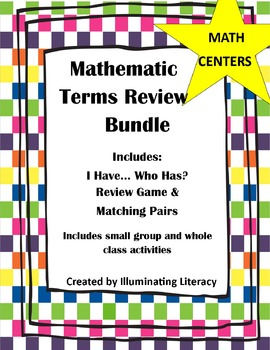 Mathematics Terms Review Bundle Unit: I Have… Who Has? & Matching Games