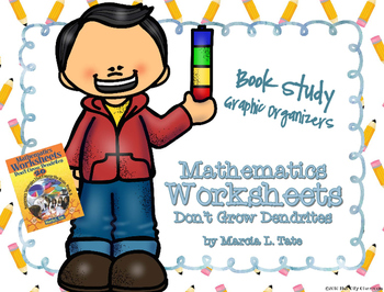 Mathematics- Worksheets Don't Grow Dendrites BOOK STUDY