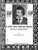 """Mathew Brady: A Reader's Theater Script on the """"Father of Photojournalism"""""""