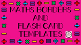 Maths Borders and Flash Card Templates