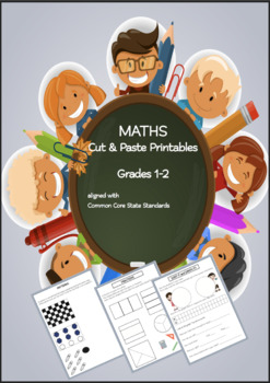 Maths Cut & Paste Printables Grades 1-2 COMMON CORE aligned