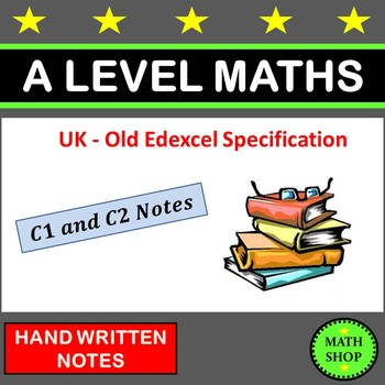 Maths Revision - A Level -Core 1 and Core 2 – C1 & C2 Things to Learn