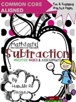 Mathtastic: Subtraction Assessments & Practice Pages