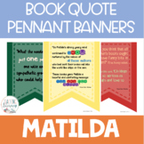 Matilda - Book Quote Pennant Banners - Classroom Decor - Bulletin Board Idea