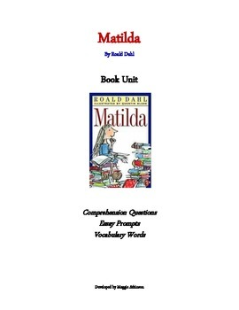matilda book unit comprehension questions vocabulary and essay  matilda book unit comprehension questions vocabulary and essay prompts