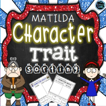 Matilda Character Trait Sorting Activities  (No Prep)