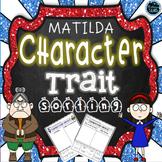 Matilda Novel Study - Character Traits Sorting