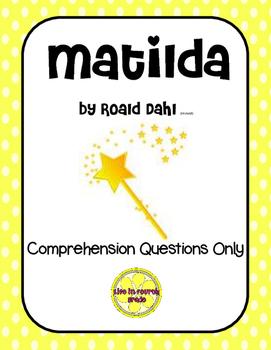 Matilda Comprehension Questions