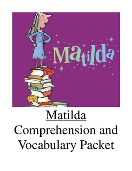 Matilda Comprehension and Vocabulary Packet