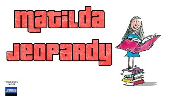 Matilda Jeopardy (Google Slides)