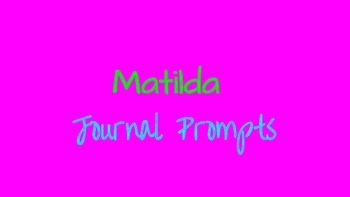 Matilda Journal/Writing Prompts: Common Core Aligned