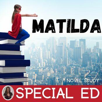 Matilda Novel Study for Special Education