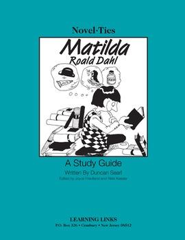Matilda - Novel-Ties Study Guide