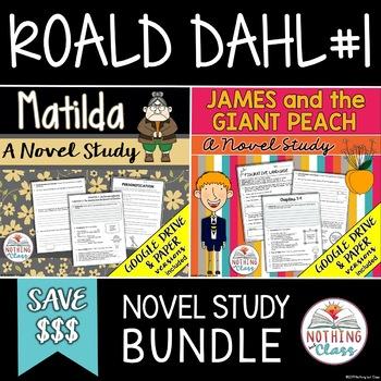 Matilda and James and the Giant Peach: Roald Dahl Novel Study Bundle