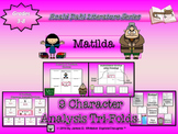 Matilda by Roald Dahl Character Analysis Tri-Folds