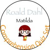 Matilda by Roald Dahl - Comprehension Quiz & Novel Study