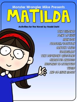 Matilda by Roald Dahl: Text Dependent Activities to Meet Common Core Standards