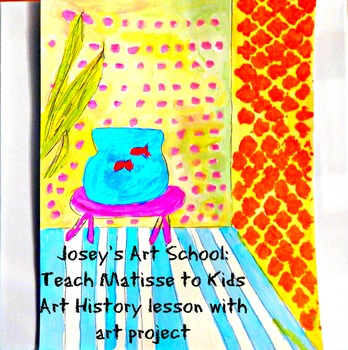 "Art Lesson Henri Matisse ""Goldfish"" Art History with Art Project 1st-6th Grade"