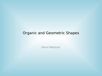 Matisse Organic and Geometric Shapes Powerpoint