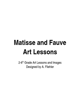Art Lesson: Matisse and Fauvist Art Unit