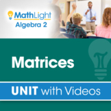 Matrices | Algebra 2 Unit with Videos + Activity!